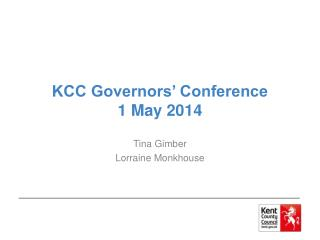 KCC Governors� Conference 1 May 2014