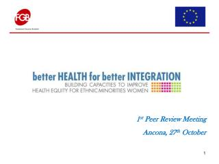 1 st  Peer Review Meeting Ancona, 27 th  October