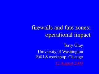 firewalls and fate zones: operational impact