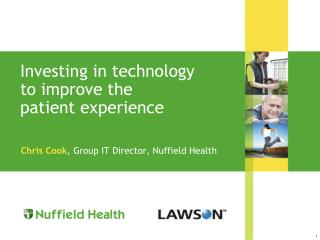 Investing in technology  to improve the  patient experience