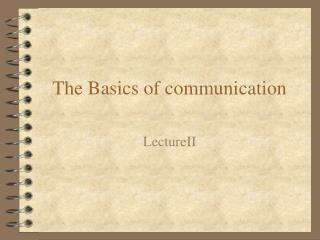 The Basics of communication