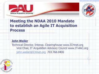 Meeting the NDAA 2010 Mandate to establish an Agile IT Acquisition Process