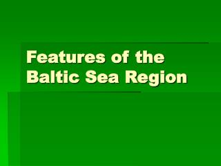 Features of the Baltic Sea Region