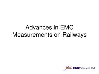 Advances in EMC Measurements on Railways