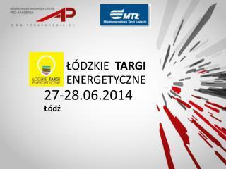 ŁÓDZKIE   TARGI ENERGETYCZNE 27-28.06.2014 Łódź