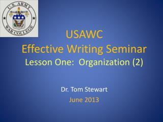 USAWC Effective Writing Seminar Lesson One:  Organization (2)