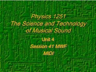 Physics 1251 The Science and Technology of Musical Sound