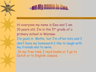 Hi! My name is Ewa.