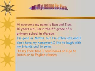 Hi! My name is Ewa.