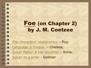 Foe on Chapter 2    by J. M. Coetzee