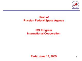 Head of  Russian Federal Space Agency ISS Program International Cooperation