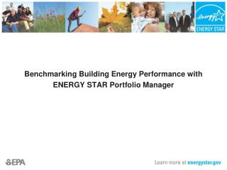 Benchmarking Building Energy Performance with  ENERGY STAR Portfolio Manager