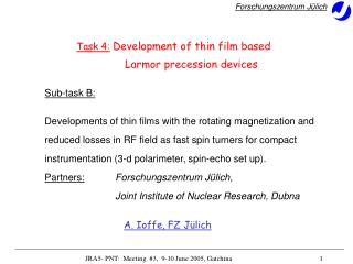 Task 4: Development of thin film based  Larmor precession devices