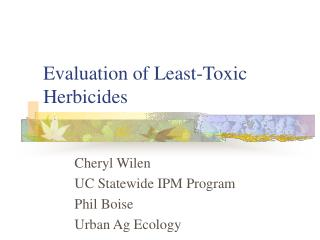 Evaluation of Least-Toxic Herbicides