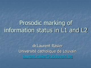 Prosodic marking of information status in L1 and L2