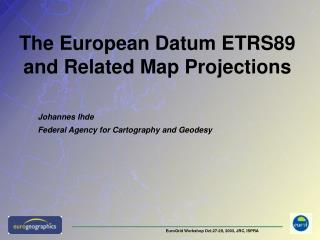 The European Datum ETRS89 and Related Map Projections