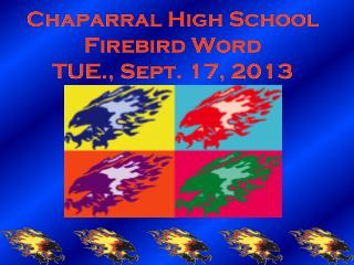 Chaparral High School Firebird Word TUE., Sept. 17, 2013