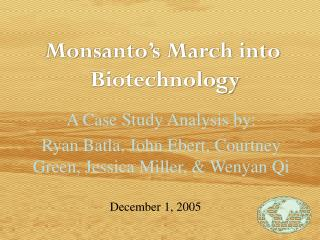 Monsanto's March into  Biotechnology