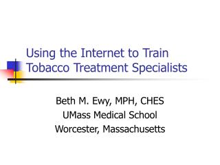 Using the Internet to Train Tobacco Treatment Specialists