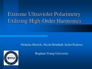 Extreme Ultraviolet Polarimetry Utilizing High-Order Harmonics