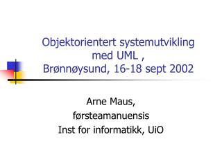 Objektorientert systemutvikling  med UML , Brønnøysund, 16-18 sept 2002