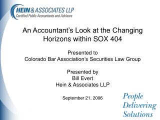 An Accountant s Look at the Changing Horizons within SOX 404  Presented to Colorado Bar Association s Securities Law Gro