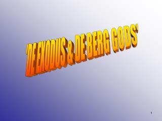 'DE EXODUS & DE BERG GODS'