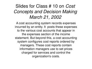 Slides for Class # 10 on  Cost Concepts and Decision Making March 21, 2002
