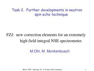 Task 2.   Further developments in neutron spin echo technique