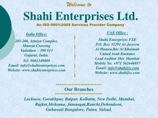 Shahi Enterprises Ltd. An ISO 9001:2008 Services Provider Company