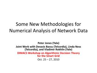 Some New Methodologies for Numerical Analysis of Network Data