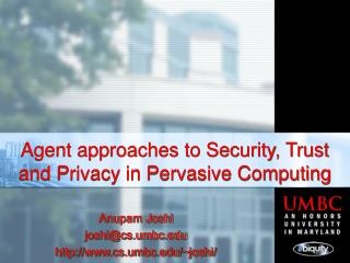 Agent approaches to Security, Trust and Privacy in Pervasive Computing