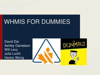 WHMIS FOR DUMMIES