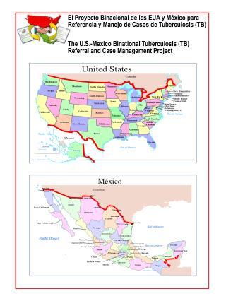 El Proyecto Binacional de los EUA y México para Referencia y Manejo de Casos de Tuberculosis (TB)