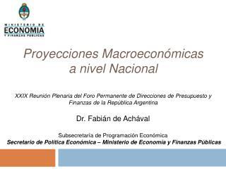 Proyecciones Macroeconómicas a nivel Nacional