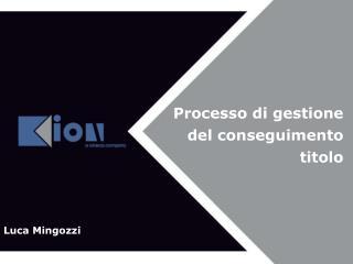 Processo di gestione  del conseguimento  titolo