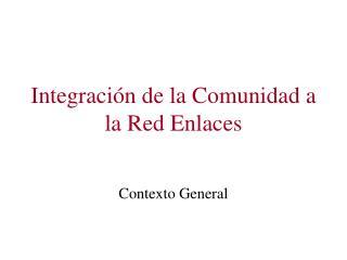 Integración de la Comunidad a la Red Enlaces