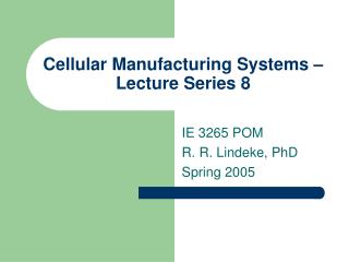 Cellular Manufacturing Systems – Lecture Series 8