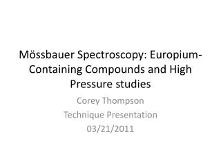 Mössbauer  Spectroscopy: Europium-Containing Compounds and High Pressure studies