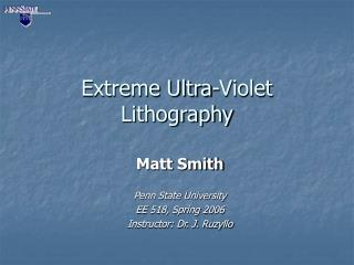 Extreme Ultra-Violet Lithography