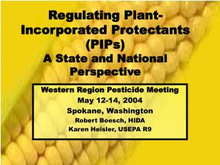 Regulating Plant-Incorporated Protectants (PIPs) A State and National  Perspective