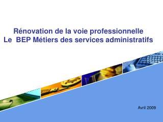 R novation de la voie professionnelle Le  BEP M tiers des services administratifs
