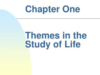Chapter One Themes in the Study of Life