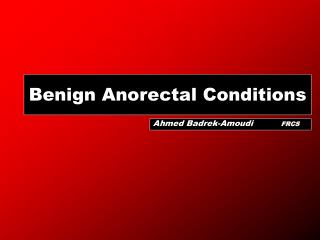 Benign Anorectal Conditions