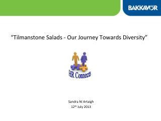 """Tilmanstone Salads - Our Journey Towards Diversity"""