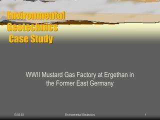 Environmental Geotechnics  Case Study