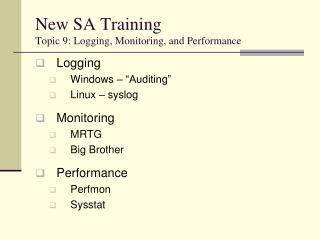 New SA Training Topic 9: Logging, Monitoring, and Performance