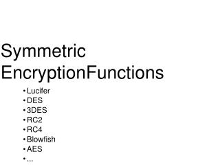 Symmetric EncryptionFunctions