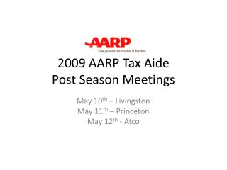 2009 AARP Tax Aide Post Season Meetings