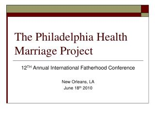 The Philadelphia Health Marriage Project